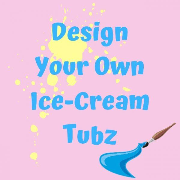 Design our Own Ice Cream Tub